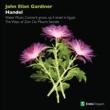 John Eliot Gardiner Handel: Water Music, Concerti grossi, Israel in Egypt, The Ways of Zion Do Mourn & Semele