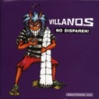 Villanos No Disparen!