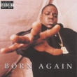 The Notorious B.I.G. Born Again