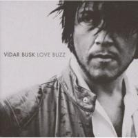 Vidar Busk Love Buzz