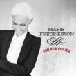 Marie Fredriksson Kom vila hos mig