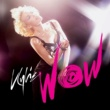 Kylie Minogue Wow (Remixes) [EP]