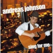 Andreas Johnson Sing For Me