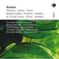 Iannis Xenakis Xenakis: Phlegra, Jalons, Keren, Nomos Alpha, Thallein, Naama , A L'Ile de Gorée, Khoaï & Komboï  -  APEX
