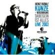 Heinz Rudolf Kunze Dabeisein ist alles - Live 2003