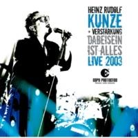 Heinz Rudolf Kunze Folgen Sie mir weiter - Live