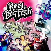 Reel Big Fish Turn The Radio Off (Live)