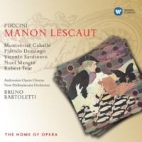 "Montserrat Caballé/Placido Domingo/New Philharmonia Orchestra/Bruno Bartoletti Manon Lescaut, Act 3: ""Ansia, eterna, crudel"" (Des Grieux, Lescaut)"