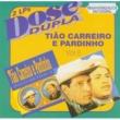 Tião Carreiro & Pardinho Dose Dupla (Vol 5)