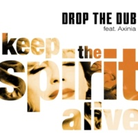 Drop The Dub Keep the Spirit Alive (feat. Axinia) [Radio Version]