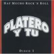 Platero Y Tu Hay Mucho Rock & Roll. Grandes Exitos Vol. 1