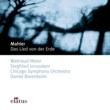 Daniel Barenboim & Chicago Symphony Orchestra Mahler : Das Lied von der Erde [Song of the Earth]