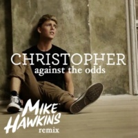 Christopher Against The Odds (Mike Hawkins Remix) [Radio Edit]