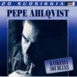 Pepe Ahlqvist 20 Suosikkia / Kaikessa soi blues