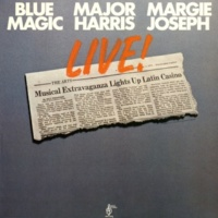 Blue Magic, Major Harris & Margie Joseph Ridin' High (Live Version)