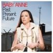 Baby Anne Past Present Future