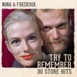 Nina & Frederik Try To Remember - 30 Store Hits
