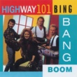 Highway 101 Bing Bang Boom