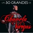 Chavela Vargas Las 30 grandes de Chavela Vargas