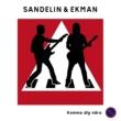 Sandelin & Ekman Komma dig nära
