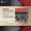 Sir John Barbirolli English String Music: Various