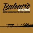 Various Artists Balearic Ambient