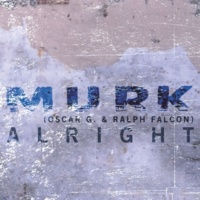 Murk Alright (Murk Original Radio Edit)