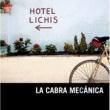 La Cabra Mecanica Hotel Lichis