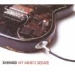 Shihad My Mind's Sedate