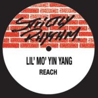 Lil' Mo' Yin Yang Reach (Yin Yang Dub)