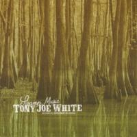 Tony Joe White I Thought I Knew You Well (Remastered Version)