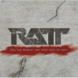 Ratt Tell The World: The Very Best Of Ratt