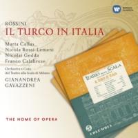 Nicola Rossi-Lemeni/Maria Callas/Franco Calabrese/Nicolai Gedda/Orchestra del Teatro alla Scala, Milano/Gianandrea Gavazzeni Il Turco in Italia (1997 Remastered Version), ATTO PRIMO: Io stupisco, mi sorprende