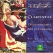 William Christie Charpentier : Divertissements, Airs & Concerts