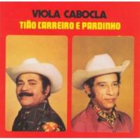 Tião Carreiro & Pardinho Viola Cabocla