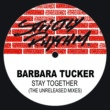 Barbara Tucker Stay Together (The Unreleased Mixes)