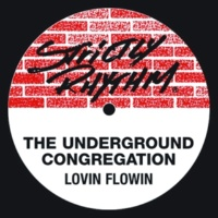 The Underground Congregation Lovin' Flowin' (Low End Dub)