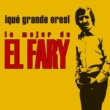 El Fary Que grande eres! Lo mejor de El Fary (edicion especial)