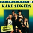 Kake Singers 20 Suosikkia / Mäntsälä mielessäin