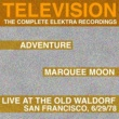 Television Marquee Moon/Adventure/Live At The Waldorf [The Complete Elektra Recordings Plus Liner Notes]