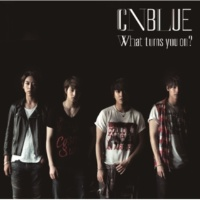 CNBLUE I can't believe