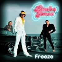 Bimbo Jones Freeze (Remixes)