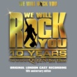Various Artists We Will Rock You 10th Anniversary Edition [Remastered 2012] (Remastered 2012)