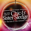 Chic & Sister Sledge Good Times: The Very Best Of Chic & Sister Sledge