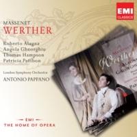 "Angela Gheorghiu/London Symphony Orchestra/Antonio Pappano Werther, Act 3 Scene 1: ""Werther! Werther! ... Qui m'aurait dit la place"" (Charlotte)"