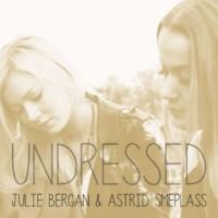 Julie Bergan / ASTRID Undressed