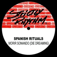 Spanish Rituals Morir Sonando (Die Dreaming) [Ethnic Beats]