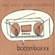 Boy Eats Drum Machine Booomboxxx