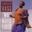 Fontella Bass No Ways Tired