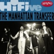 Manhattan Transfer Rhino Hi-Five: The Manhattan Transfer